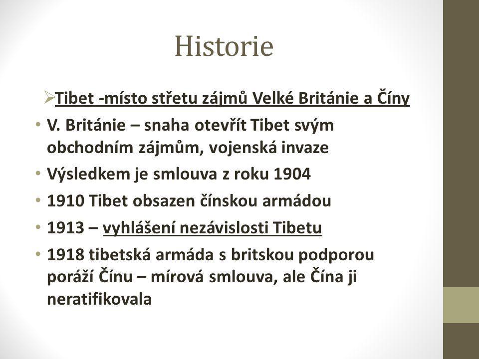 Historie  Tibet -místo střetu zájmů Velké Británie a Číny V.