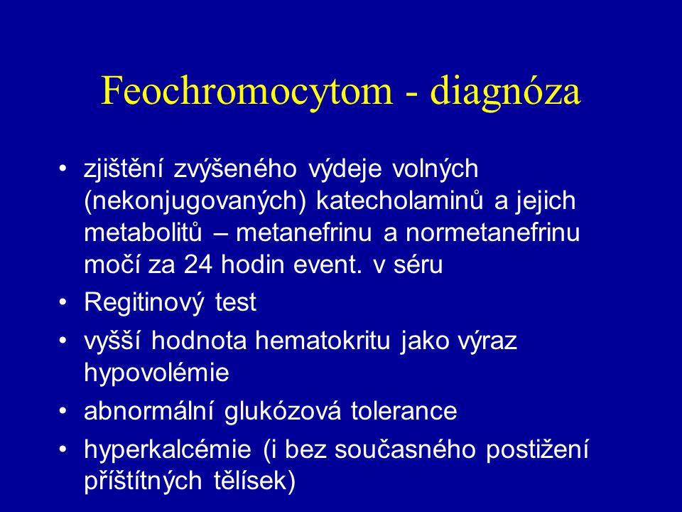 Feochromocytom - klinický obraz dán nadprodukcí katecholaminů (především noradrenalinu) stěžejním příznakem je hypertenze –asi u poloviny nemocných tr