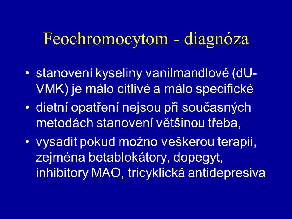 Feochromocytom - diagnóza zjištění zvýšeného výdeje volných (nekonjugovaných) katecholaminů a jejich metabolitů – metanefrinu a normetanefrinu močí za