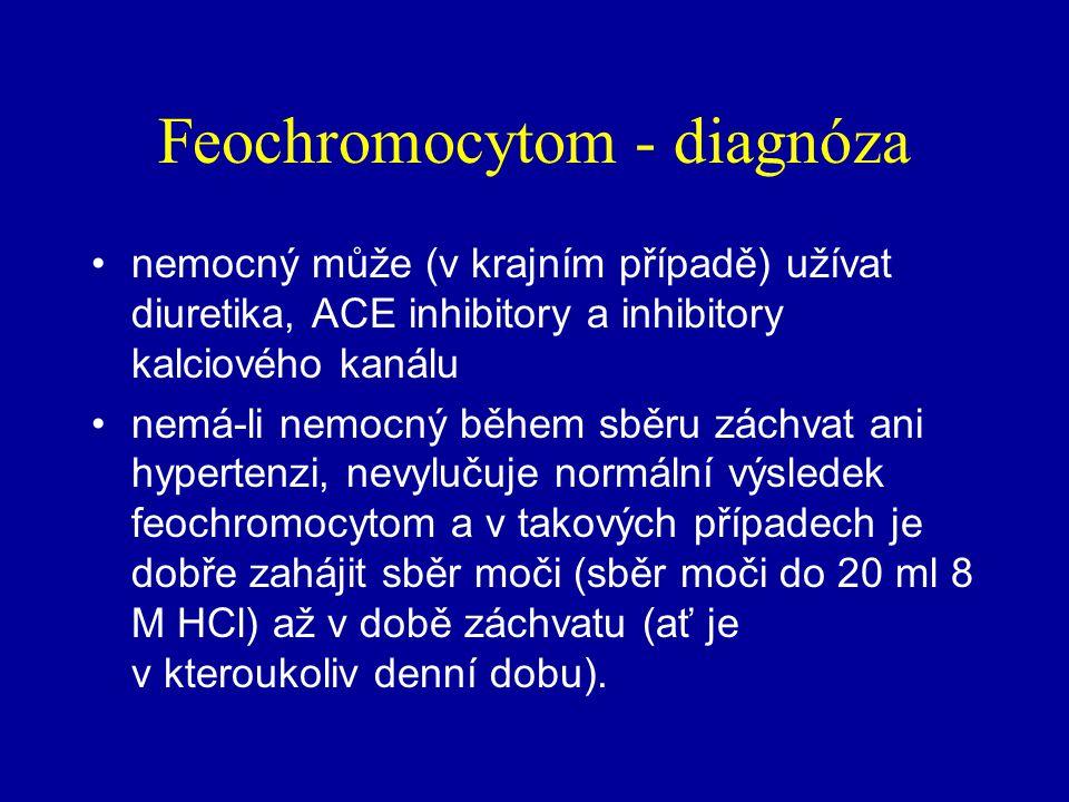 Feochromocytom - diagnóza stanovení kyseliny vanilmandlové (dU- VMK) je málo citlivé a málo specifické dietní opatření nejsou při současných metodách