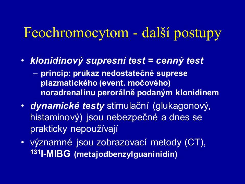 Feochromocytom - Regitinový test intravenózní aplikace 5 mg fentolaminu (Regitine amp 10 mg Novartis) měření tlaku každých 30 vteřin po 3 minuty a pot