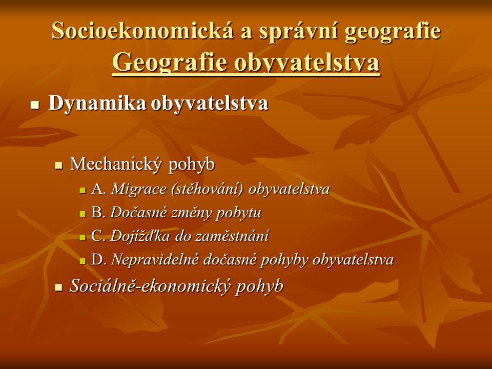 Socioekonomická a správní geografie Geografie obyvatelstva