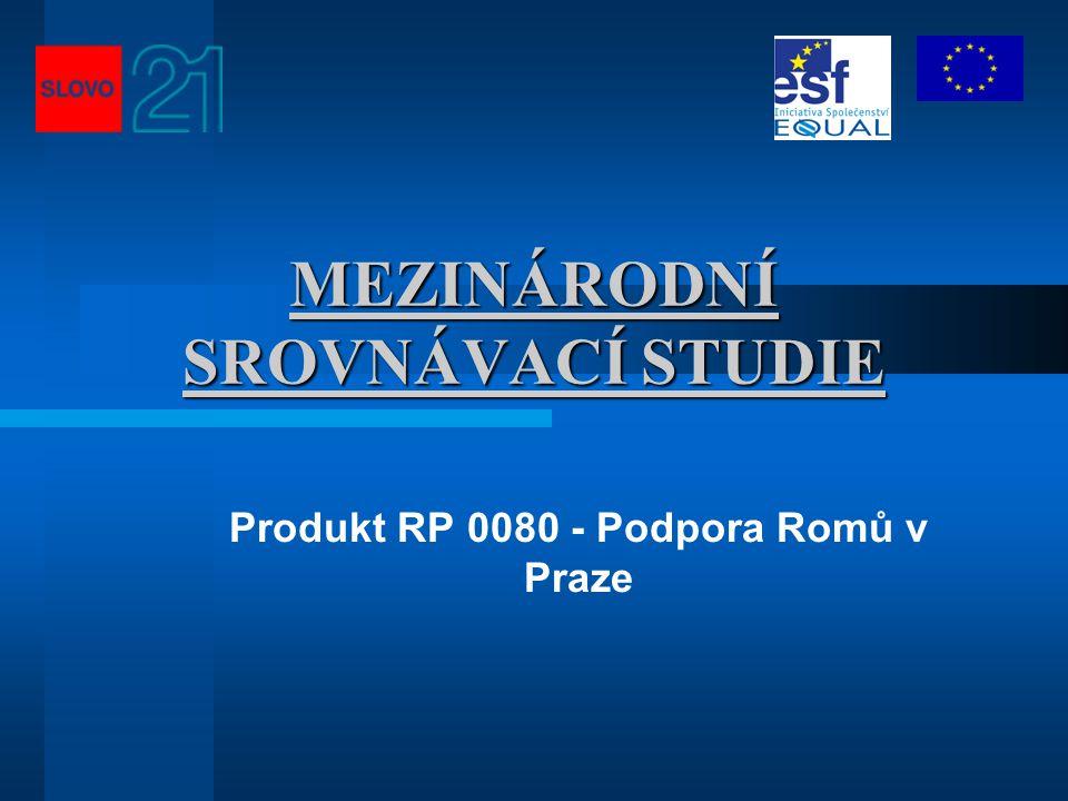MEZINÁRODNÍ SROVNÁVACÍ STUDIE Produkt RP 0080 - Podpora Romů v Praze