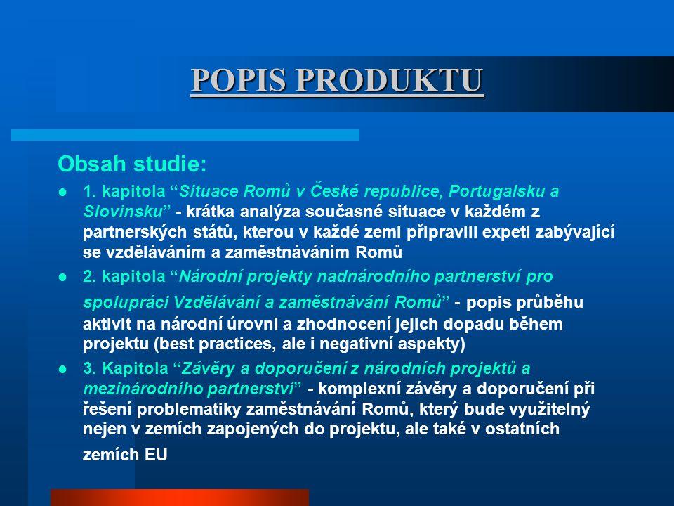 POPIS PRODUKTU Obsah studie: 1.