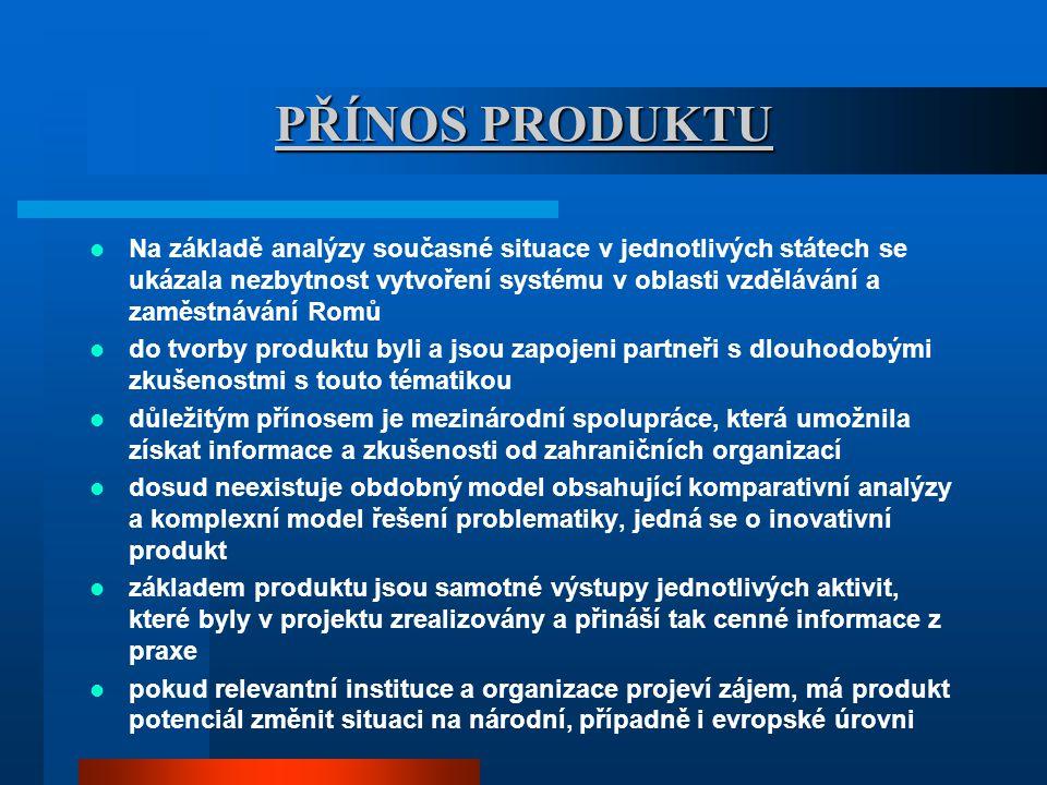BEST PRACTICES systematická úzká spolupráce na mezinárodní úrovni - studie vznikala v rámci vzájemného dialogu mezi českými experty a zástupci projektů v jednotlivých zemích nadnárodní partnerství prostřednictvím produktu prokázalo schopnost efektivně spolupracovat na mezinárodní úrovni, navzájem se obohacovat a dospět k jednotnému souhlasu k finálnímu produktu