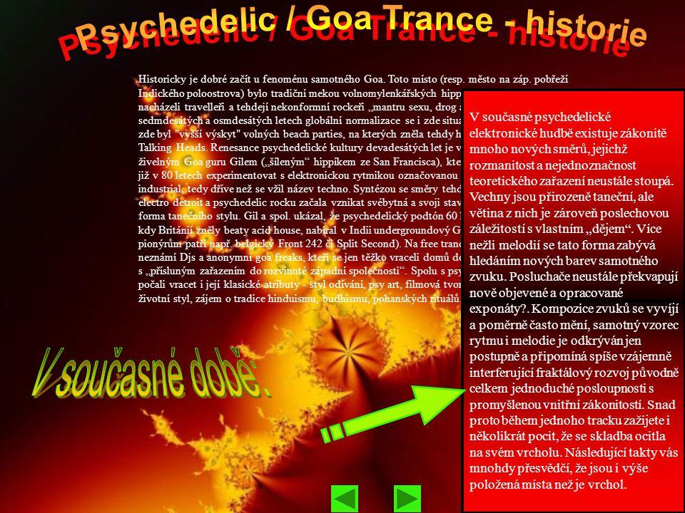 Historicky je dobré začít u fenoménu samotného Goa.