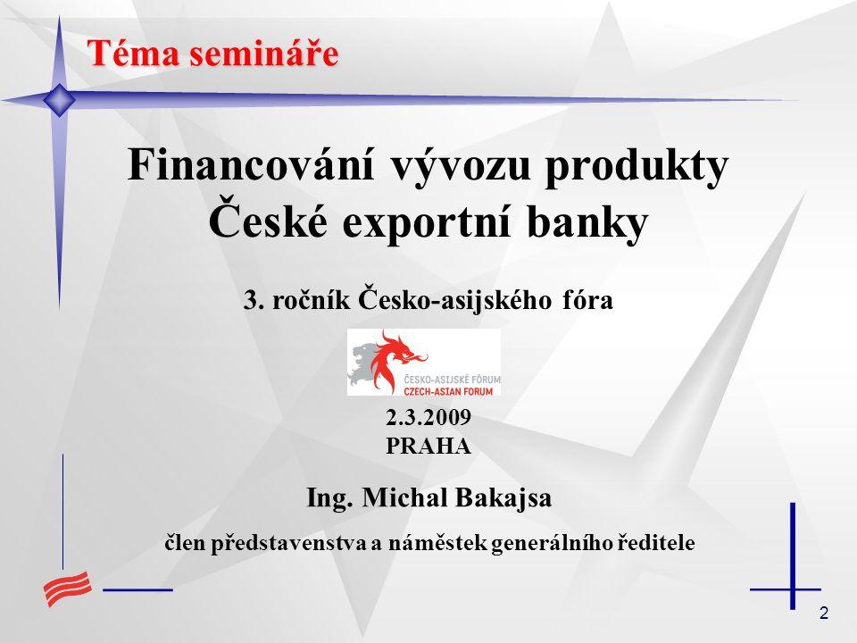 2 Financování vývozu produkty České exportní banky 3.