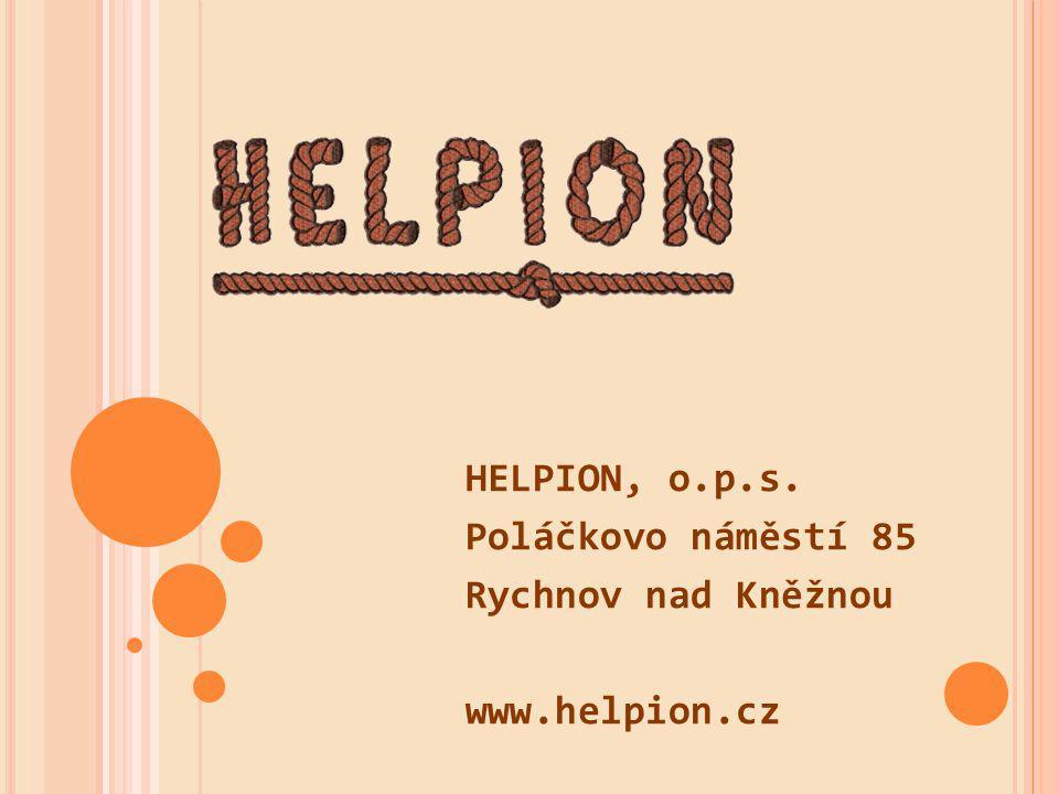HELPION, o.p.s. Poláčkovo náměstí 85 Rychnov nad Kněžnou www.helpion.cz