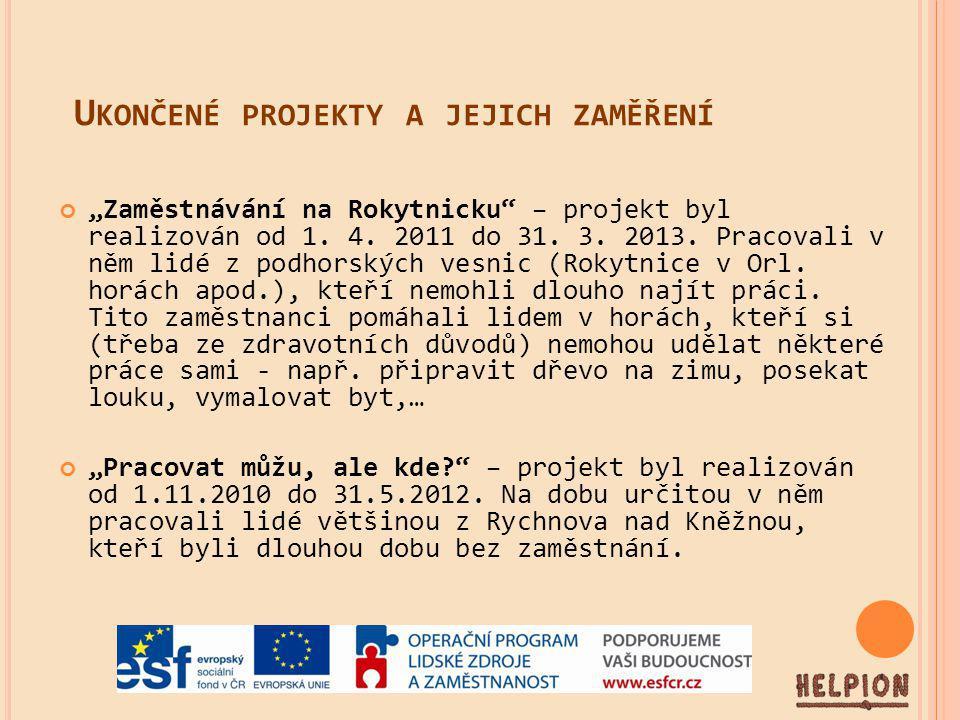 """U KONČENÉ PROJEKTY A JEJICH ZAMĚŘENÍ """"Zaměstnávání na Rokytnicku – projekt byl realizován od 1."""