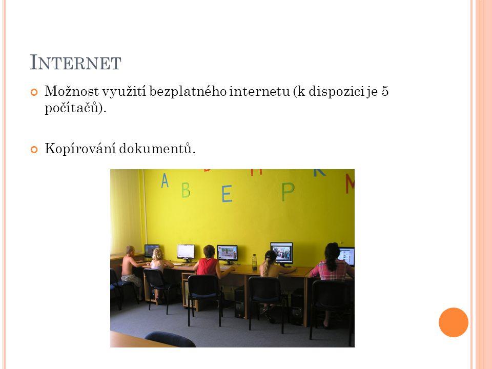 I NTERNET Možnost využití bezplatného internetu (k dispozici je 5 počítačů). Kopírování dokumentů.