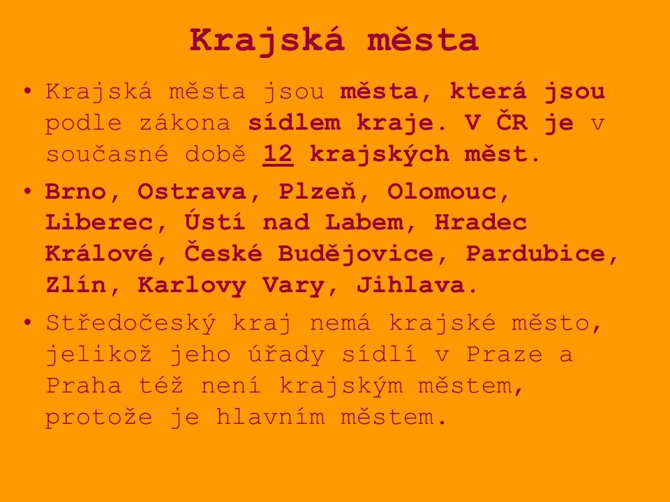Krajská města Krajská města jsou města, která jsou podle zákona sídlem kraje. V ČR je v současné době 12 krajských měst. Brno, Ostrava, Plzeň, Olomouc