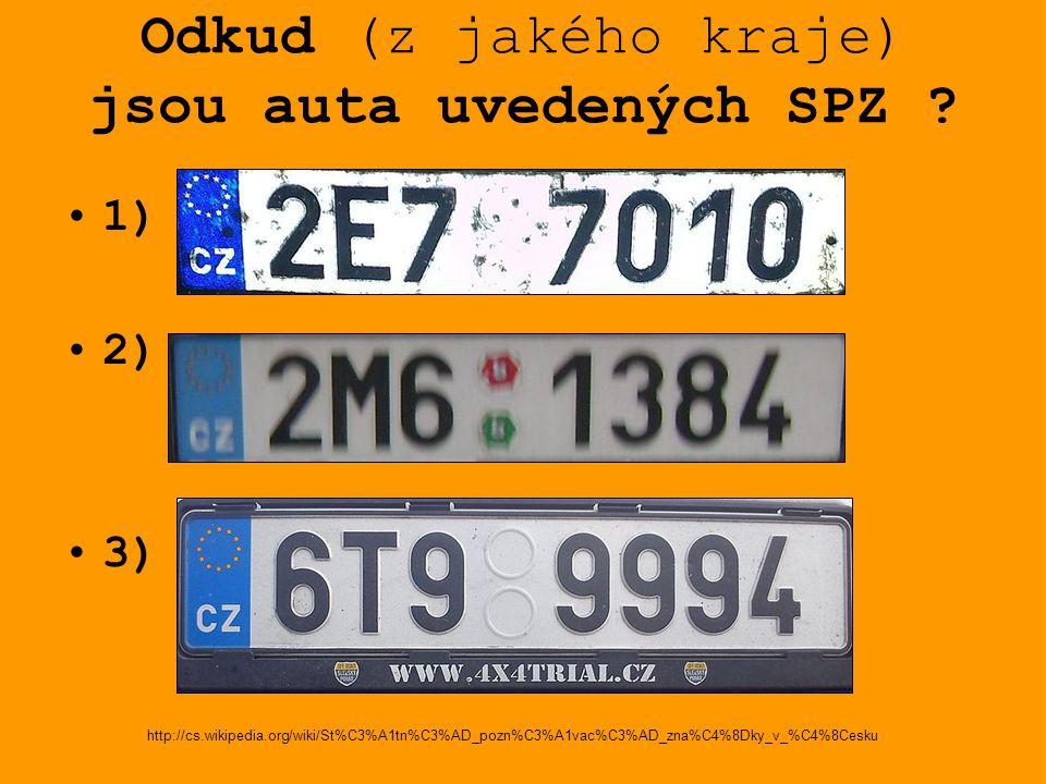 Odkud (z jakého kraje) jsou auta uvedených SPZ ? 1) 2) 3) http://cs.wikipedia.org/wiki/St%C3%A1tn%C3%AD_pozn%C3%A1vac%C3%AD_zna%C4%8Dky_v_%C4%8Cesku