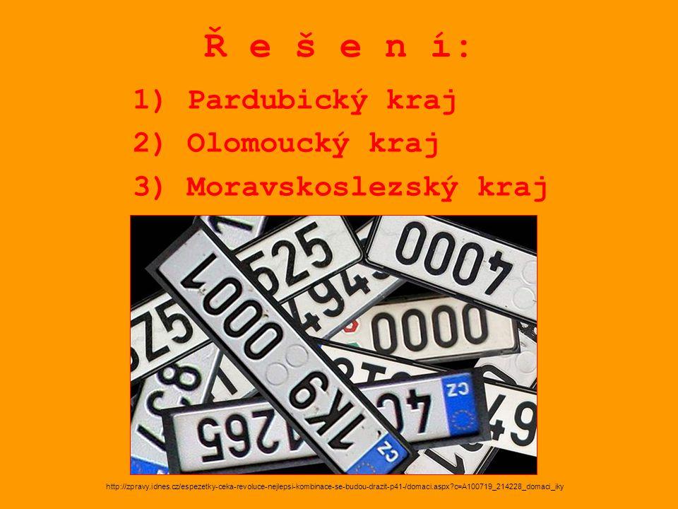 Ř e š e n í: 1) Pardubický kraj 2) Olomoucký kraj 3) Moravskoslezský kraj http://zpravy.idnes.cz/espezetky-ceka-revoluce-nejlepsi-kombinace-se-budou-drazit-p41-/domaci.aspx c=A100719_214228_domaci_iky