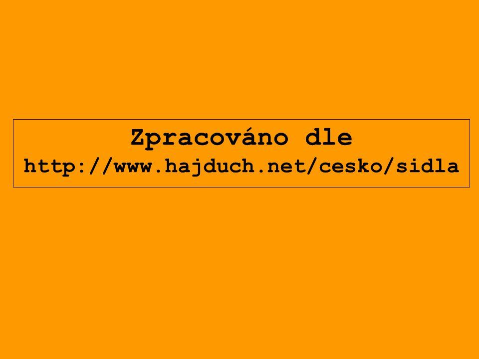 Zpracováno dle http://www.hajduch.net/cesko/sidla