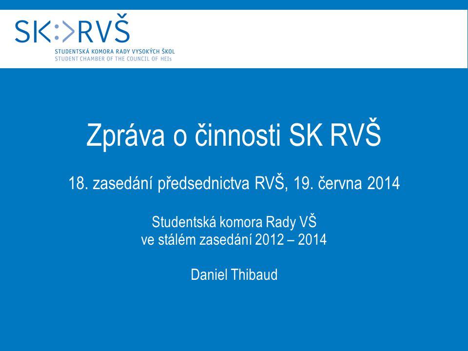 Zpráva o činnosti SK RVŠ 18. zasedání předsednictva RVŠ, 19.