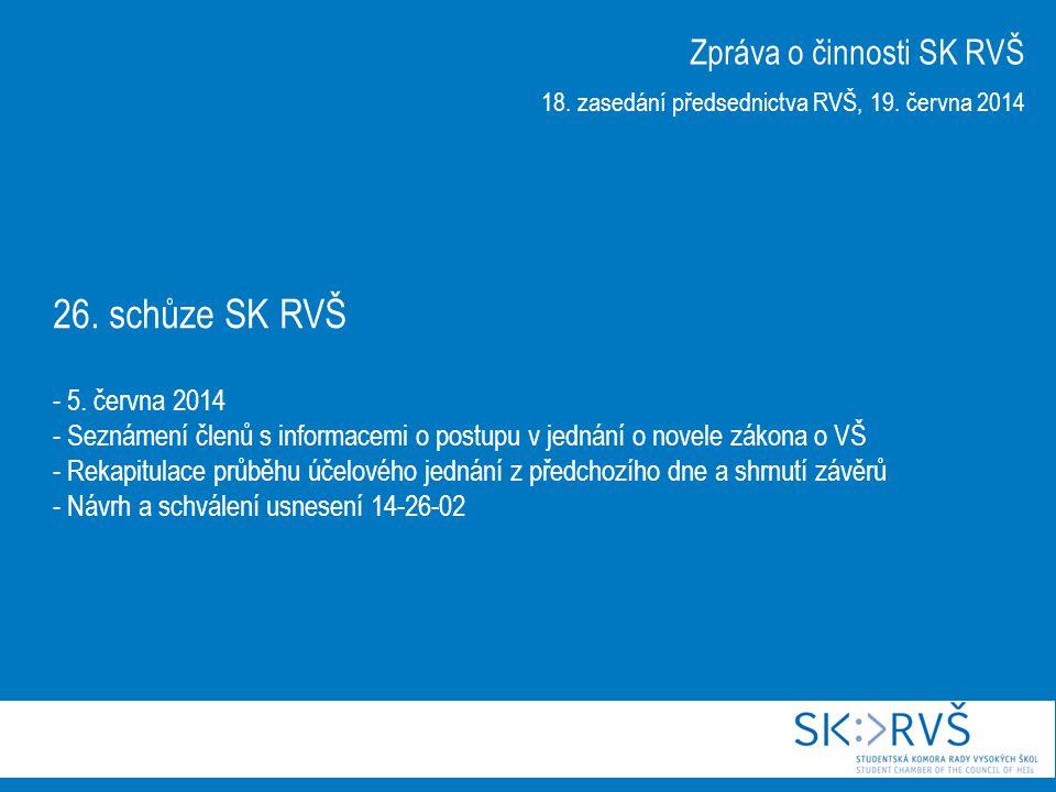 26.schůze SK RVŠ Usnesení SK RVŠ ze dne 5.