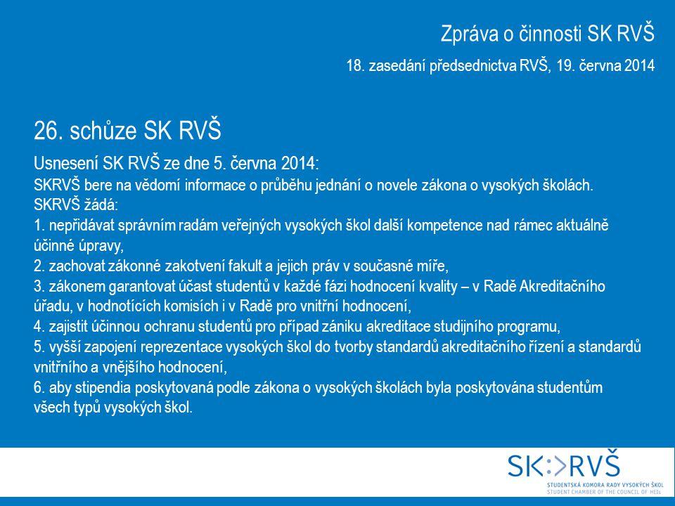 26. schůze SK RVŠ Usnesení SK RVŠ ze dne 5.