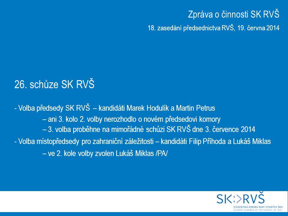 26. schůze SK RVŠ - Volba předsedy SK RVŠ – kandidáti Marek Hodulík a Martin Petrus – ani 3.