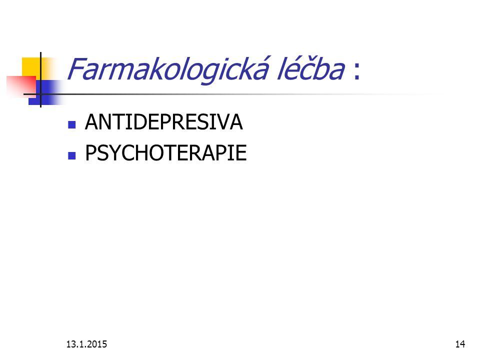 13.1.201514 Farmakologická léčba : ANTIDEPRESIVA PSYCHOTERAPIE
