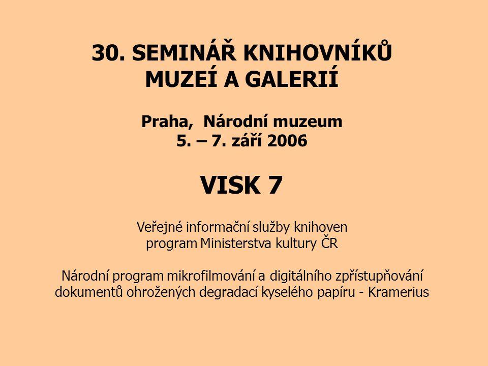 30. SEMINÁŘ KNIHOVNÍKŮ MUZEÍ A GALERIÍ Praha, Národní muzeum 5.