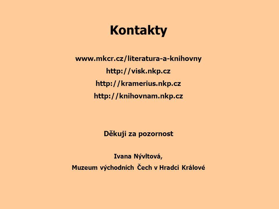 Kontakty www.mkcr.cz/literatura-a-knihovny http://visk.nkp.cz http://kramerius.nkp.cz http://knihovnam.nkp.cz Děkuji za pozornost Ivana Nývltová, Muzeum východních Čech v Hradci Králové