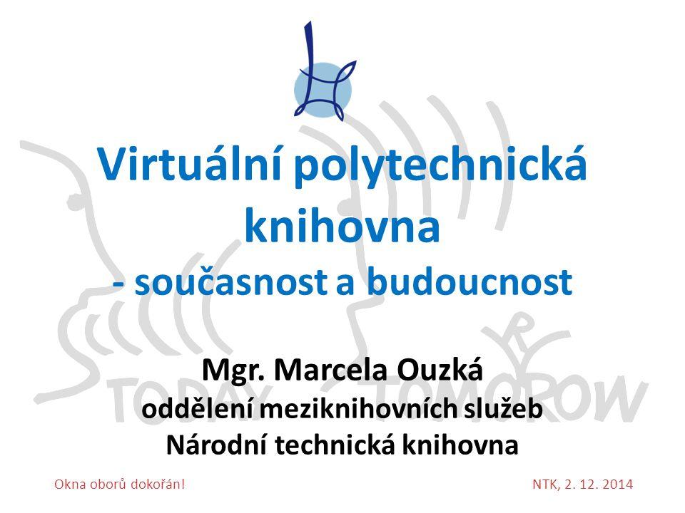 Virtuální polytechnická knihovna - současnost a budoucnost Mgr.