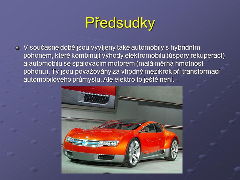 Předsudky V současné době jsou vyvíjeny také automobily s hybridním pohonem, které kombinují výhody elektromobilu (úspory rekuperací) a automobilu se