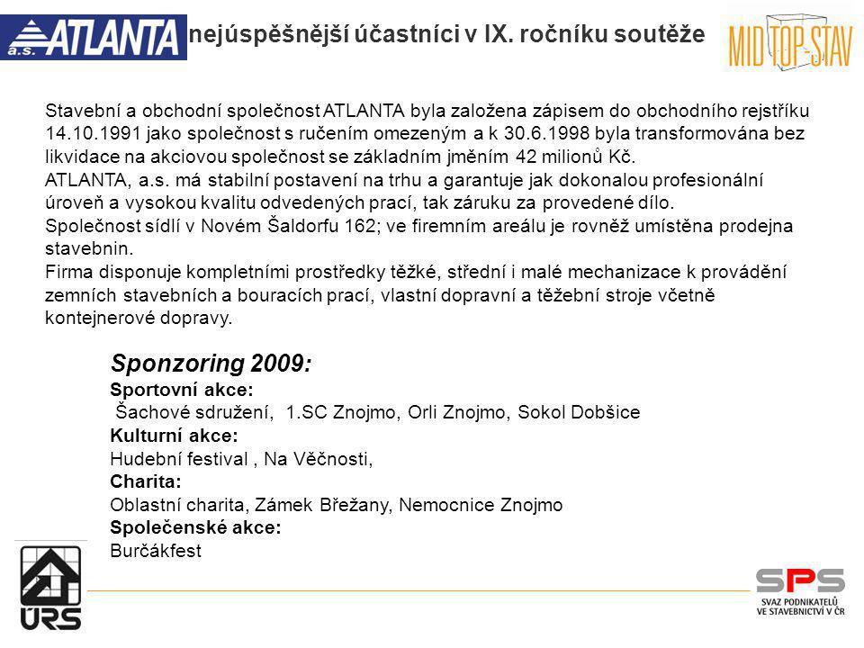 nejúspěšnější účastníci v IX.ročníku soutěže Společnost Stavitelství ŠMÍD s.r.o.