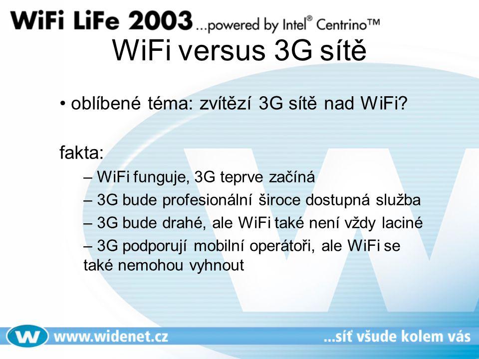 WiFi versus 3G sítě otázky budoucnosti 3G versus WiFi: – potřebují běžní lidé vůbec rychlá mobilní data.