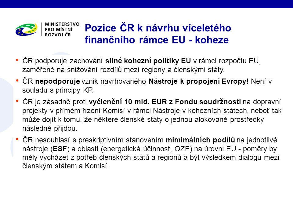 Pozice ČR k návrhu víceletého finančního rámce EU - koheze ČR podporuje zachování silné kohezní politiky EU v rámci rozpočtu EU, zaměřené na snižování rozdílů mezi regiony a členskými státy.