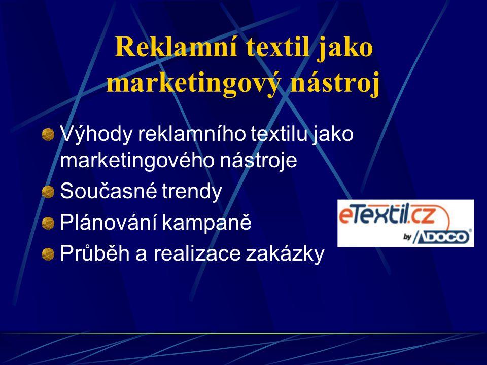 Výhody reklamního textilu jako marketingového nástroje Co to je reklamní textil.
