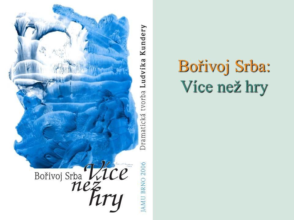 Bořivoj Srba: Více než hry