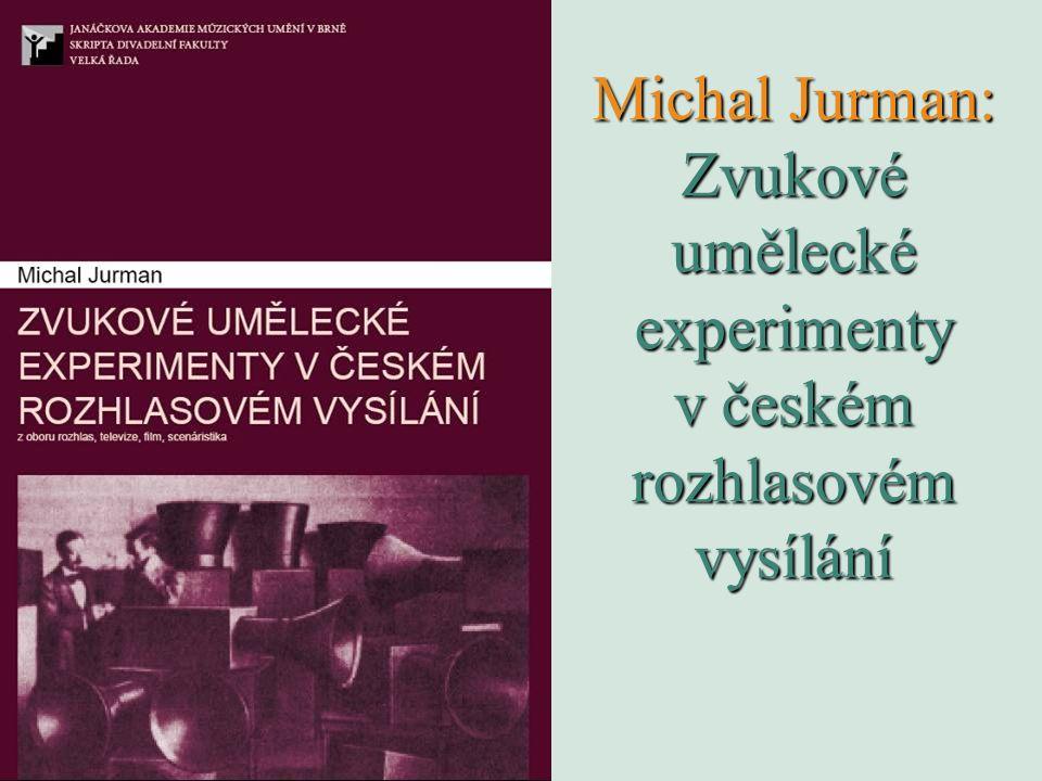 Michal Jurman: Zvukové umělecké experimenty v českém rozhlasovém vysílání