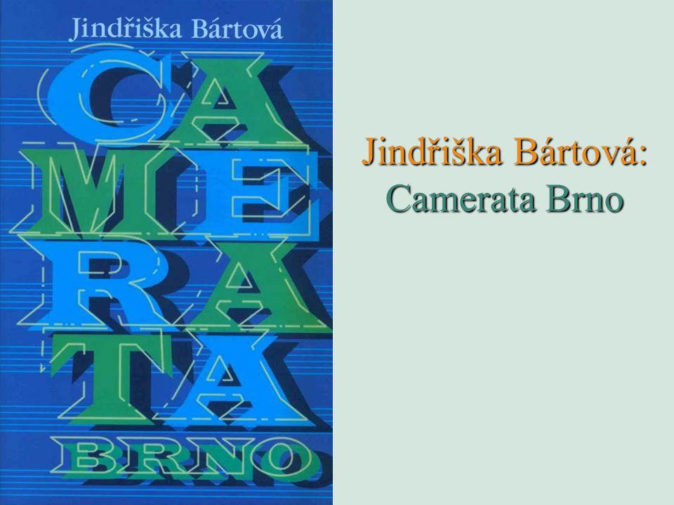 Jindřiška Bártová: Camerata Brno