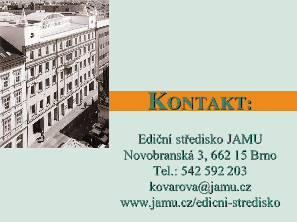 K ONTAKT: Ediční středisko JAMU Novobranská 3, 662 15 Brno Tel.: 542 592 203 kovarova@jamu.cz www.jamu.cz/edicni-stredisko