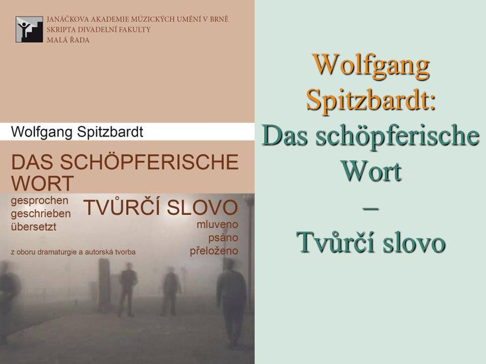 Wolfgang Spitzbardt: Das schöpferische Wort – Tvůrčí slovo