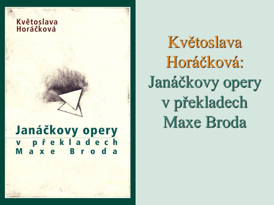 Květoslava Horáčková: Janáčkovy opery v překladech Maxe Broda
