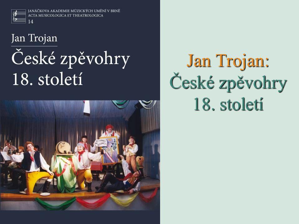 Jan Trojan: České zpěvohry 18. století