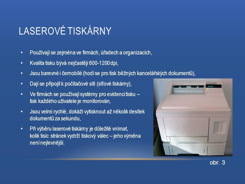 MULTIFUNKČNÍ TISKÁRNY Umí skenovat i tisknout, není potřeba si pořizovat zvlášť kopírku, Proces kopírování je realizován nejdříve skenováním a následně tiskem dokumentu, Multifunkční tiskárny jsou laserové a inkoustové, Jsou cenové výhodné (několik málo tisíc korun), Některé modely umí tisknout i z telefonů připojených bezdrátově, Možnost nastavení ekonomického tisku.