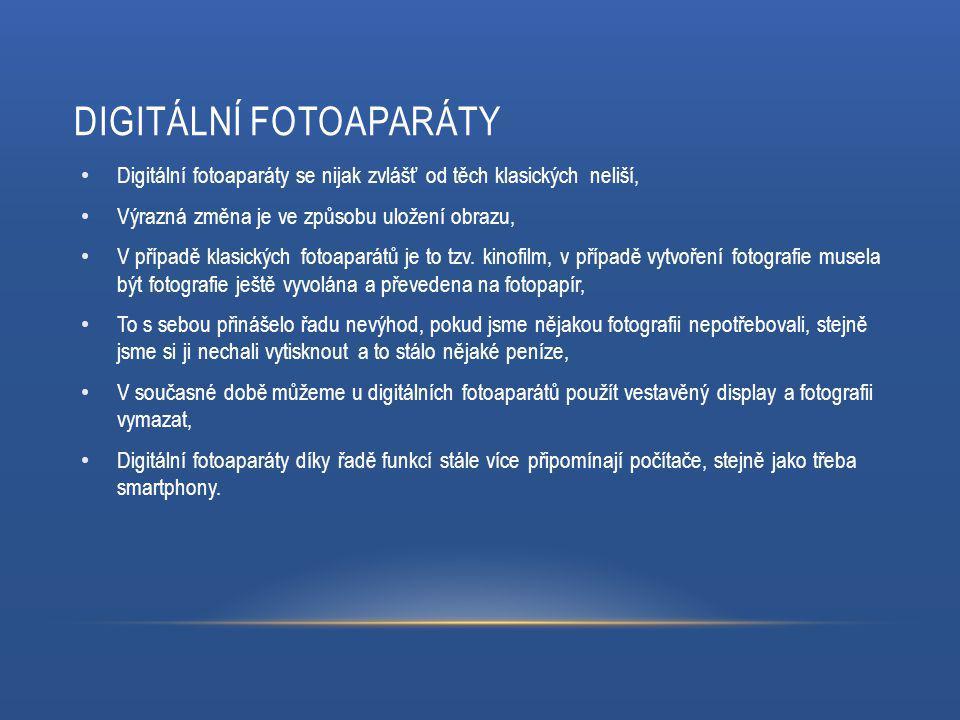 Digitální fotoaparáty se nijak zvlášť od těch klasických neliší, Výrazná změna je ve způsobu uložení obrazu, V případě klasických fotoaparátů je to tzv.