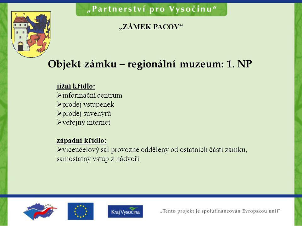 """""""ZÁMEK PACOV Objekt zámku – regionální muzeum: 1."""