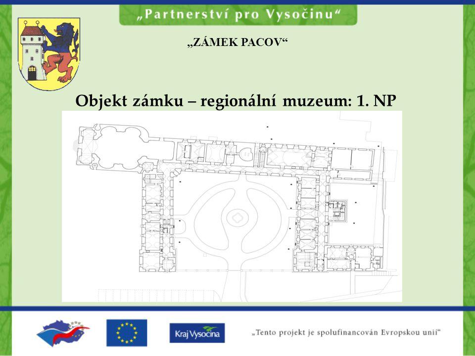 """""""ZÁMEK PACOV Objekt zámku – regionální muzeum: 1. NP"""