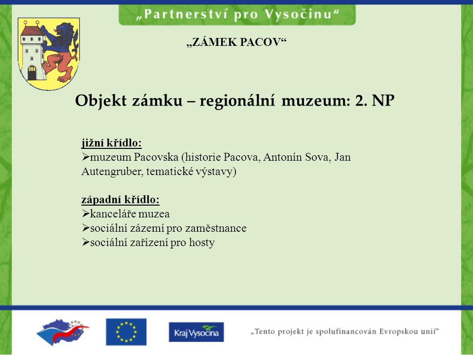 """""""ZÁMEK PACOV Objekt zámku – regionální muzeum: 2."""