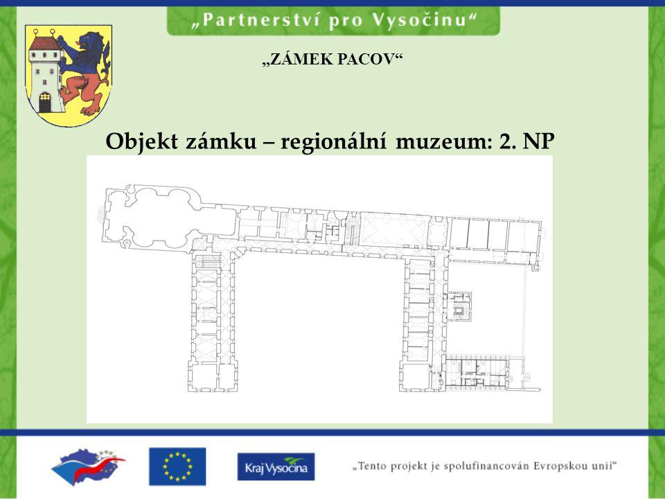 """""""ZÁMEK PACOV Objekt zámku – regionální muzeum: 2. NP"""