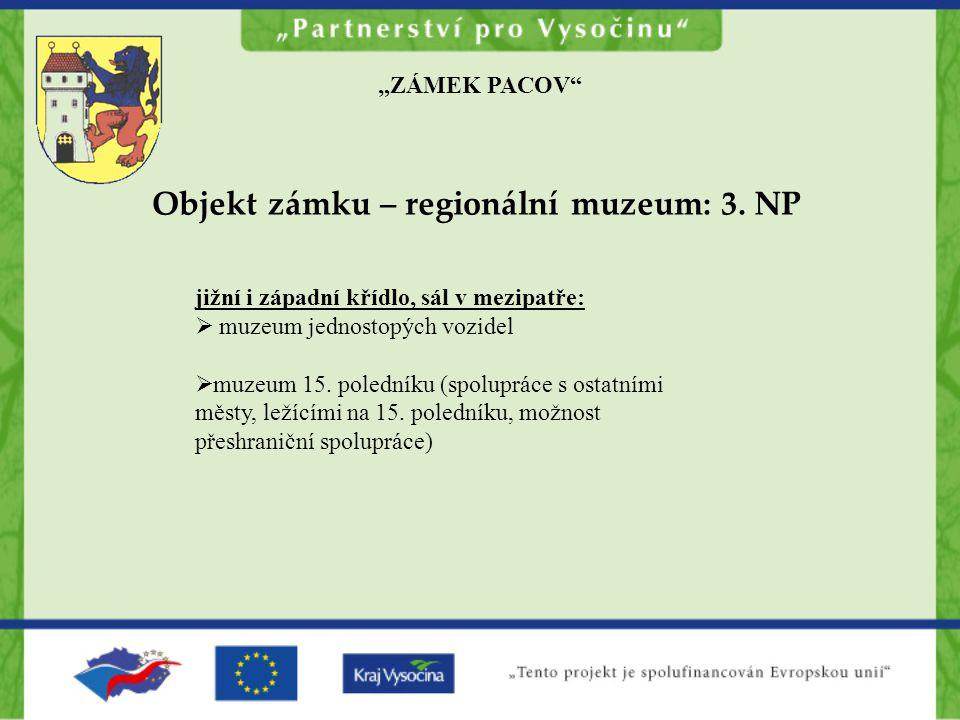 """""""ZÁMEK PACOV Objekt zámku – regionální muzeum: 3."""