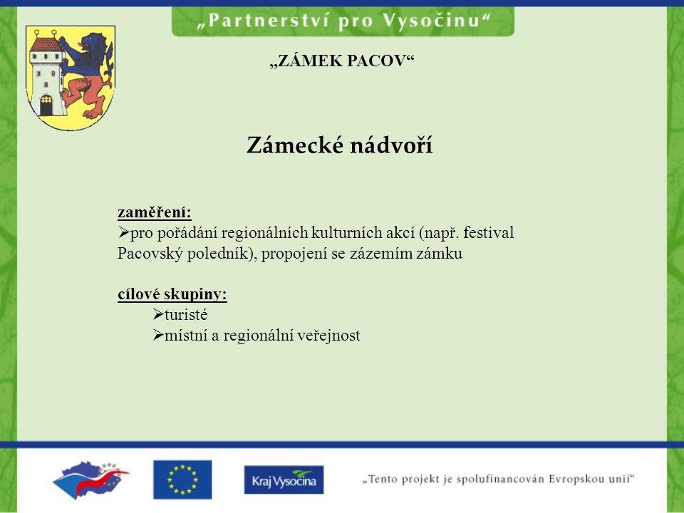 """""""ZÁMEK PACOV Zámecké nádvoří zaměření:  pro pořádání regionálních kulturních akcí (např."""