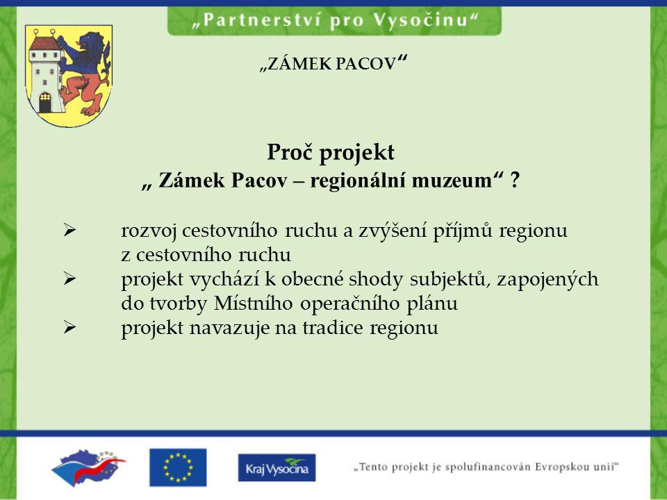 """""""ZÁMEK PACOV Proč projekt """" Zámek Pacov – regionální muzeum ."""