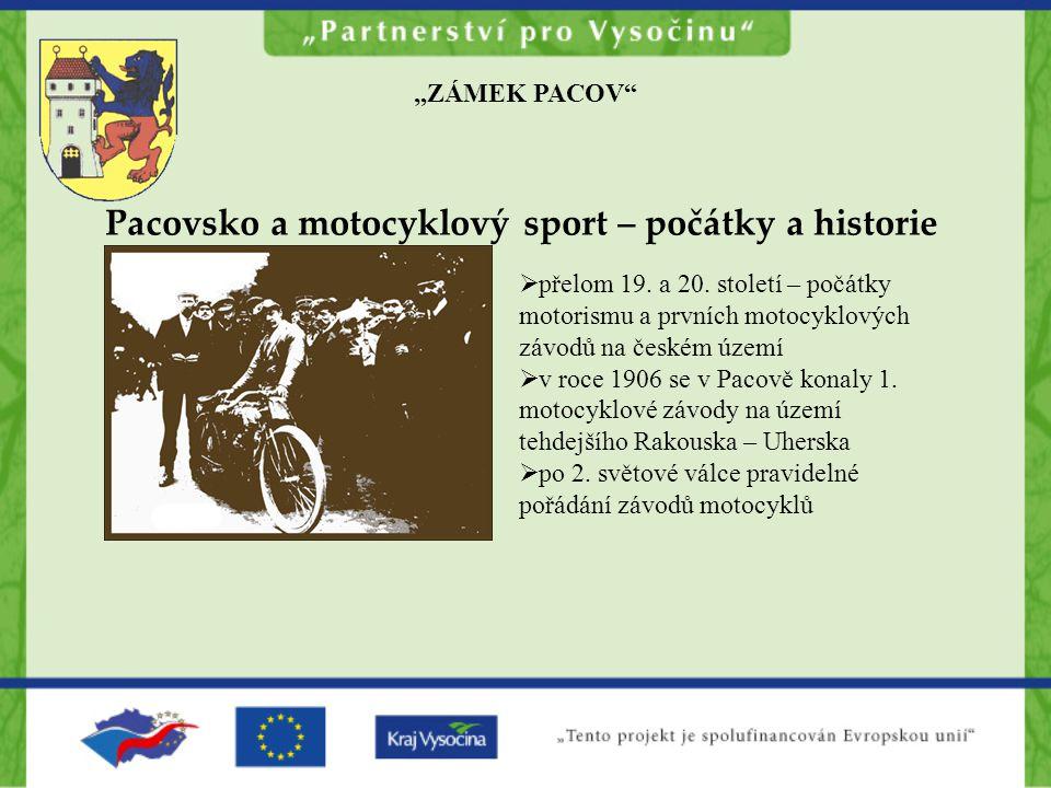 """""""ZÁMEK PACOV Pacovsko a motocyklový sport – počátky a historie  přelom 19."""