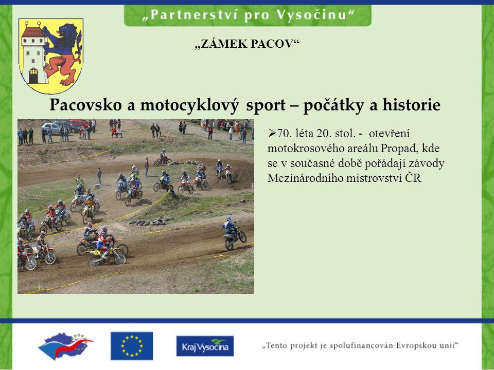 """""""ZÁMEK PACOV Pacovsko a motocyklový sport – počátky a historie  70."""