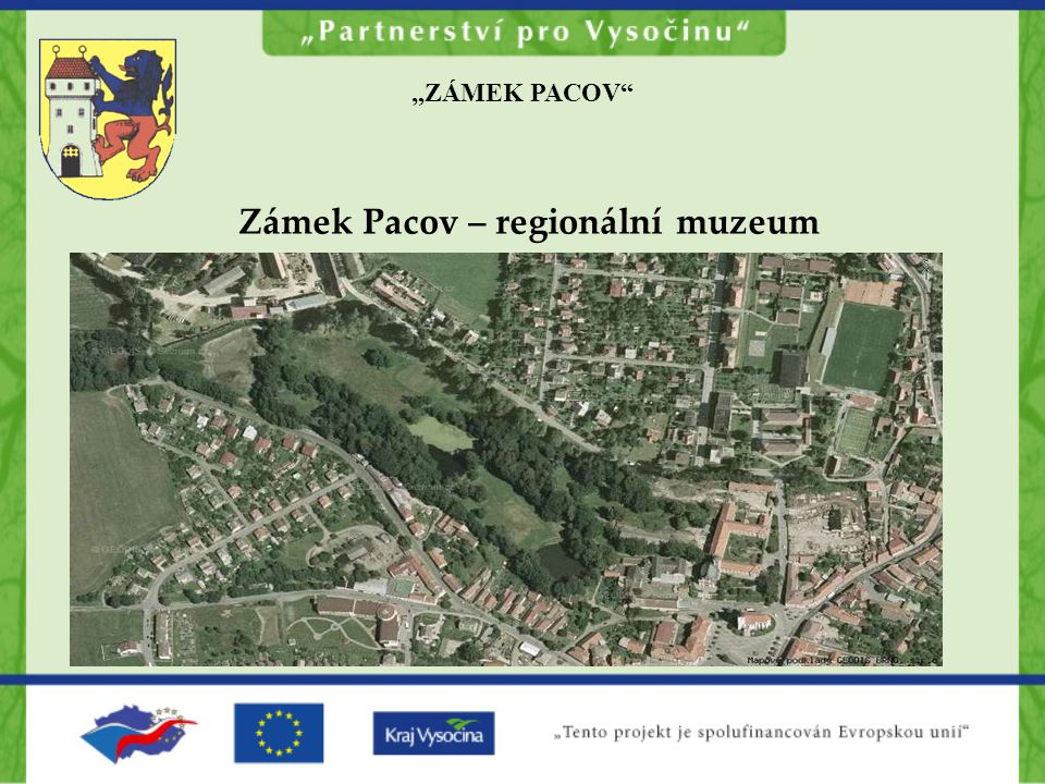 """ZÁMEK PACOV Zámek Pacov – regionální muzeum"